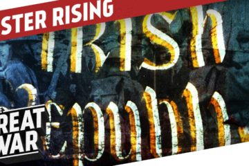 The Easter Rising – Ireland in World War 1
